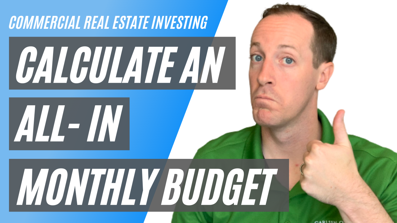 Calculate an All-In Monthly Budget - Commercial Real Estate Investing For Business Owners