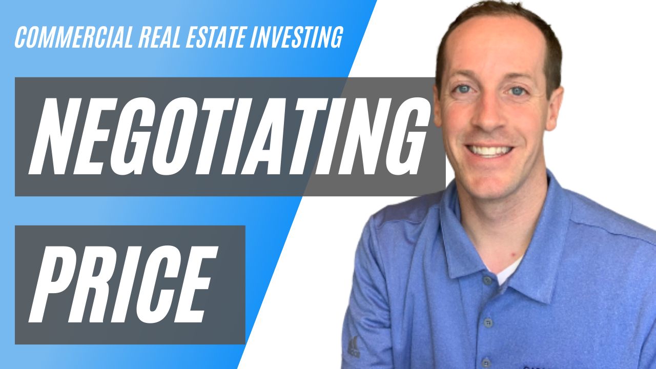 Negotiating Price - Commercial Real Estate Investing For Business Owners