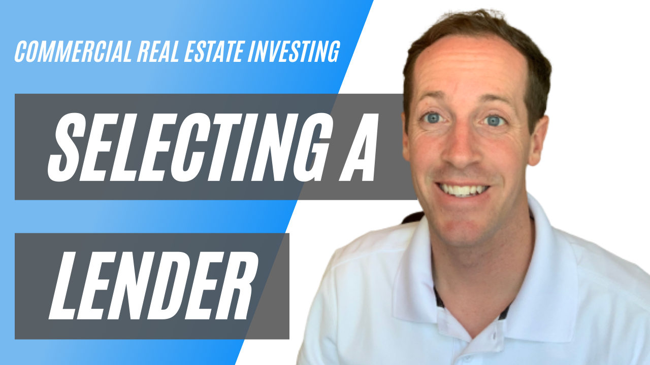 Selecting a Lender - Commercial Real Estate Investing For Business Owners
