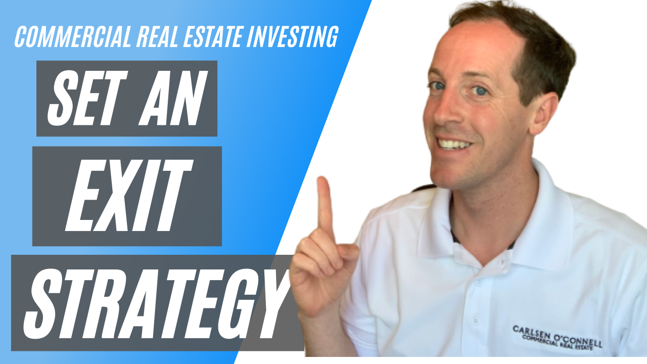 Set an Exit Strategy - Commercial Real Estate Investing For Business Owners
