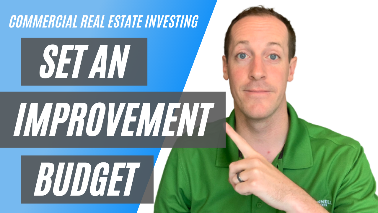 Set An Improvement Budget - Commercial Real Estate Investing For Business Owners